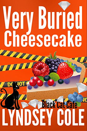 (Very Buried Cheesecake (Black Cat Cafe Cozy Mystery Series Book 4))
