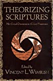 Theorizing Scriptures, Vincent L. Wimbush, 0813542049