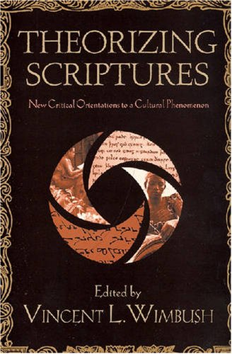 Theorizing Scriptures: New Critical Orientations to a Cultural Phenomenon (Signifying on Scriptures)