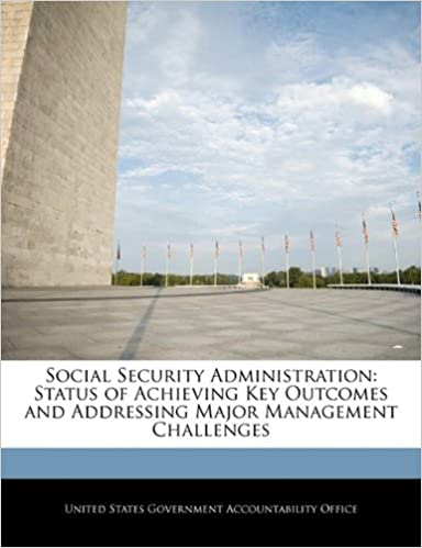 Free downloadable text books Social Security Administration: Status of Achieving Key Outcomes and Addressing Major Management Challenges 1240677073 på svenska PDF iBook