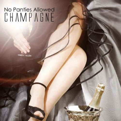 Champagne Comfort Version By No Panties Allowed On Amazon Music