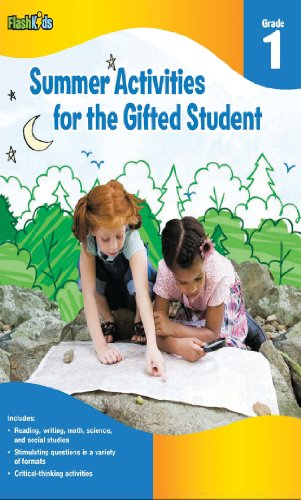 Summer Activities for the Gifted Student: Grade 1 (For the Gifted Student) - Flash Kids Editors