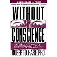 Without Conscience: The Disturbing World of the Psychopaths Among Us