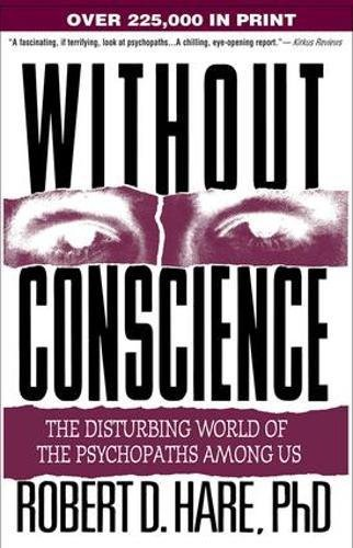 without conscience the world of psychopaths By the time a person is an adult, they are well on their way to becoming a budding psychopath or sociopath prevalence psychopath: 1% of population sociopath: 4.