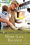 Work–Life Balance (Health and Medical Issues Today)
