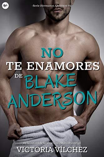 No te enamores de Blake Anderson (Hermanos Anderson n