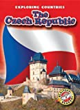 The Czech Republic (Blastoff! Readers: Exploring Countries) (Blastoff Readers. Level 5)