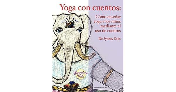 Amazon.com: Yoga con cuentos: Como ensenar yoga a los ninos ...
