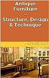 Antique Furniture - Structure, Design & Technique