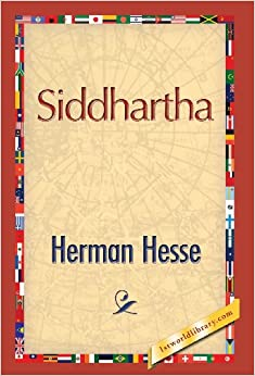 the use of symbols in siddhartha a novel by herman hesse Siddhartha, written by herman hesse, is a novel about a man's progression towards his goal to center his life with a combination of peace and balance many of the displayed philosophies can be applied to today's world through my reading, i noticed many similarities between my life and siddhartha's .