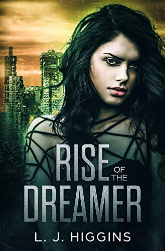 Rise of the Dreamer (Dreamer Trilogy Book 3) by [Higgins, L.J.]