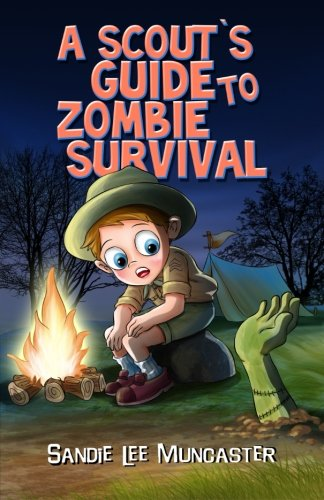 A Scout's Guide to Zombie Survival: Everything You Need to Know to Identify Zombies and Survive (The Monsters and Zombies Almanac) (Volume 3) PDF