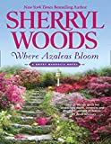 Front cover for the book Where Azaleas Bloom (Sweet Magnolias) by Sherryl Woods