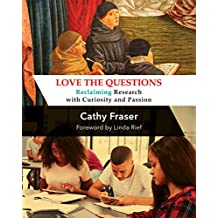 Love the Questions: Reclaiming Research with Curiosity and Passion
