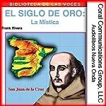 El Siglo de Oro: La Mistica [The Golden Age: The Mystic] | Frank Rivera,Fr. Luis de Granada, Santa Teresa, San Juan de la Cruz