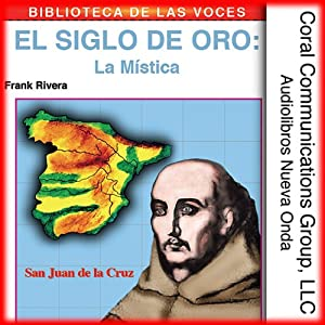 El Siglo de Oro: La Mistica [The Golden Age: The Mystic] Audiobook