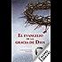 El evangelio de la gracia de dios (Spanish Edition)