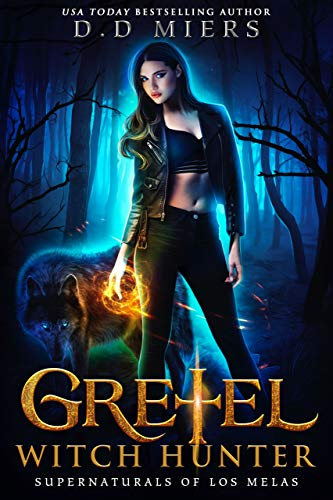 Amazon Gretel Witch Hunter The Supernaturals Of Los Melas