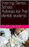 Entering Dental School - Advices for Pre-dental students