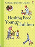 Healthy Food for Young Children Inernet-Referenced, Henrietta Fordham, 0794519253