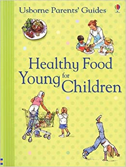 Healthy Food for Young Children Inernet-Referenced (Parent's Guides)
