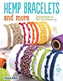 Hemp Bracelets and More: Easy Instructions for More Than 20 Designs (Design Originals) Step-by-Step Instructions for Knotting and Braiding to Create Stylish Handmade Jewelry with Natural Hemp Cord