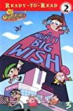 A Mighty Big Wish (Fairly OddParents Ready-to-Read)