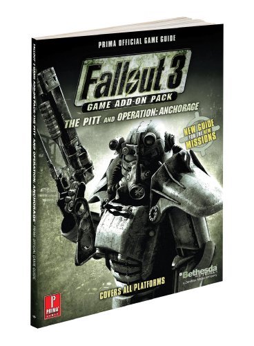 Fallout 3 Game Add-On Pack - The Pitt and Operation: Anchorage: Prima Official Game Guide (Prima Official Game - In Malls Anchorage