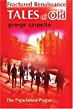 Fractured Renaissance Tales of Old, George Carpetto, 0595176860