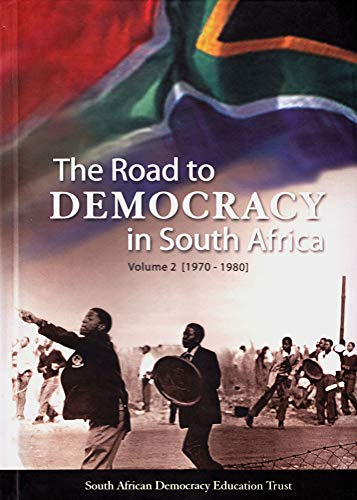 The Road to Democracy in South Africa: Volume 2 (1970-1980) (The Road to Democracy Series)