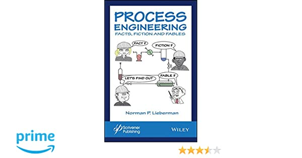 Amazon process engineering facts fiction and fables amazon process engineering facts fiction and fables 9781119370277 norman p lieberman books fandeluxe Gallery