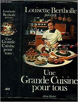 Une Grande Cuisine Pour Tous French Edition Louisette Bertholle