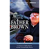 Father Brown Mysteries:Three Tools of Death,Flying Stars,Point of a Pin,Invisible Man(CD)Un: Written by G. K. Chesterton/M. J. Elliott, 2011 Edition, (Unabridged Edition) Publisher: Brilliance Audio [Audio CD]