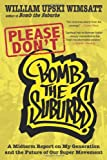 Please Don't Bomb the Suburbs, William Upski Wimsatt, 1936070596