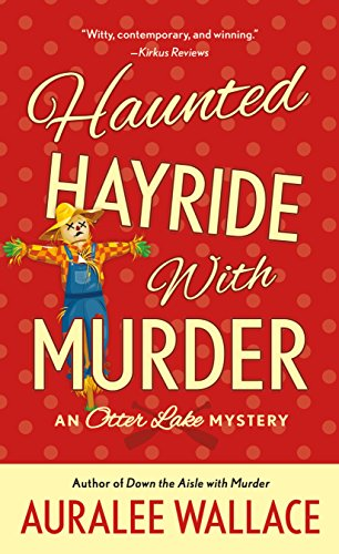 Haunted Hayride with Murder: An Otter Lake Mystery -