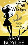 Y'all Witches (Bless Your Witch Book 10)