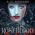 RoseBlood | A. G. Howard