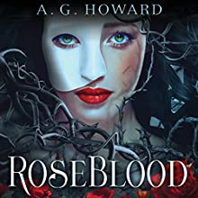RoseBlood Audiobook by A. G. Howard Narrated by Rebecca Gibel