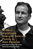 img - for Without Anesthesia: New & Selected Poems book / textbook / text book