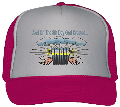 T-ShirtFrenzy And On The 8th Day God Created Violins Trucker Hat Cap Hot Pink