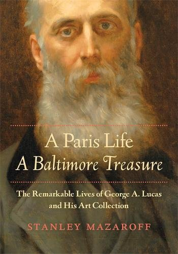 A Paris Life, A Baltimore Treasure: The Remarkable Lives of George A. Lucas and His Art - Century Whistler Cast