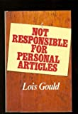 Not Responsible for Personal Articles, Lois Gould, 0394427807