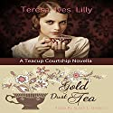 Gold Dust Tea: A Teacup Courtship Novella Audiobook by Teresa Ives Lilly Narrated by Susan J Iannucci