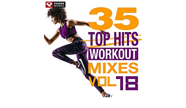 35 Top Hits, Vol. 18 - Workout Mixes (Gym, Running, Cycling ...