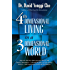 Fourth Dimensional Living in a Three Dimensional World