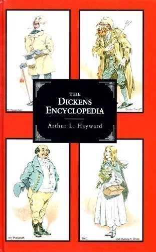 (The Dickens Encyclopedia: An Alphabetical Dictionary of References to Every Character and Place Mentioned in the Works of Fiction, With Explanatory Notes on Obscure Allusions a)