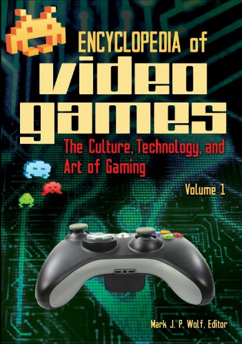 Encyclopedia of Video Games: The Culture, Technology, and Art of Gaming Pdf