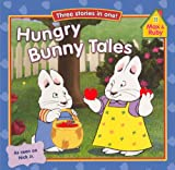 Hungry Bunny Tales, Rosemary Wells, 0606236589