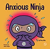 Anxious Ninja: A Children's Book About Managing