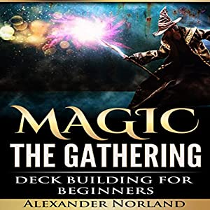 Magic: the Gathering: Deck Building for Beginners Audiobook